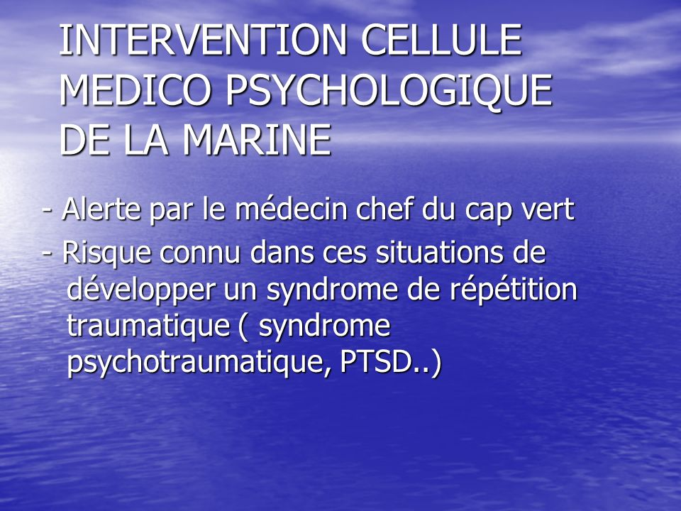INTERVENTION CELLULE MEDICO PSYCHOLOGIQUE DE LA MARINE