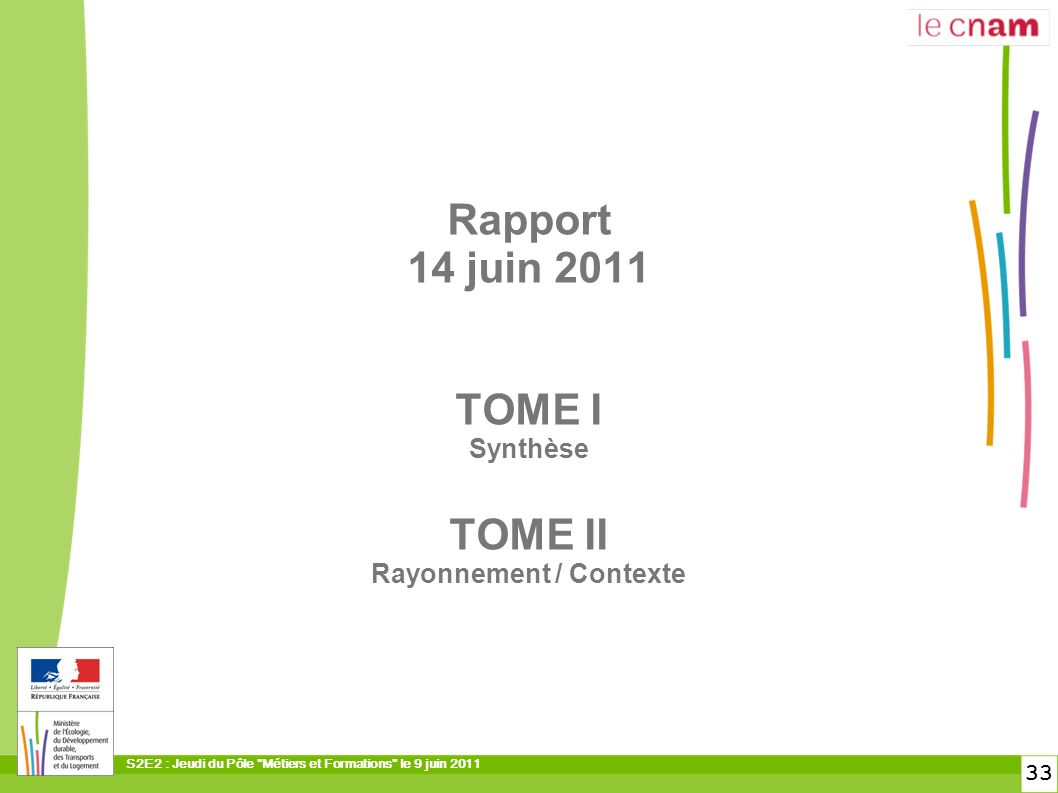 Rapport 14 juin 2011 TOME I Synthèse TOME II Rayonnement / Contexte