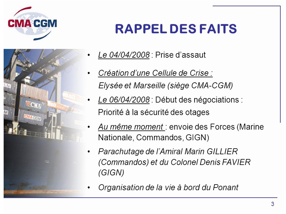 RAPPEL DES FAITS Le 04/04/2008 : Prise d'assaut