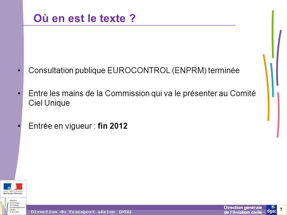 Où en est le texte Consultation publique EUROCONTROL (ENPRM) terminée. Entre les mains de la Commission qui va le présenter au Comité Ciel Unique.