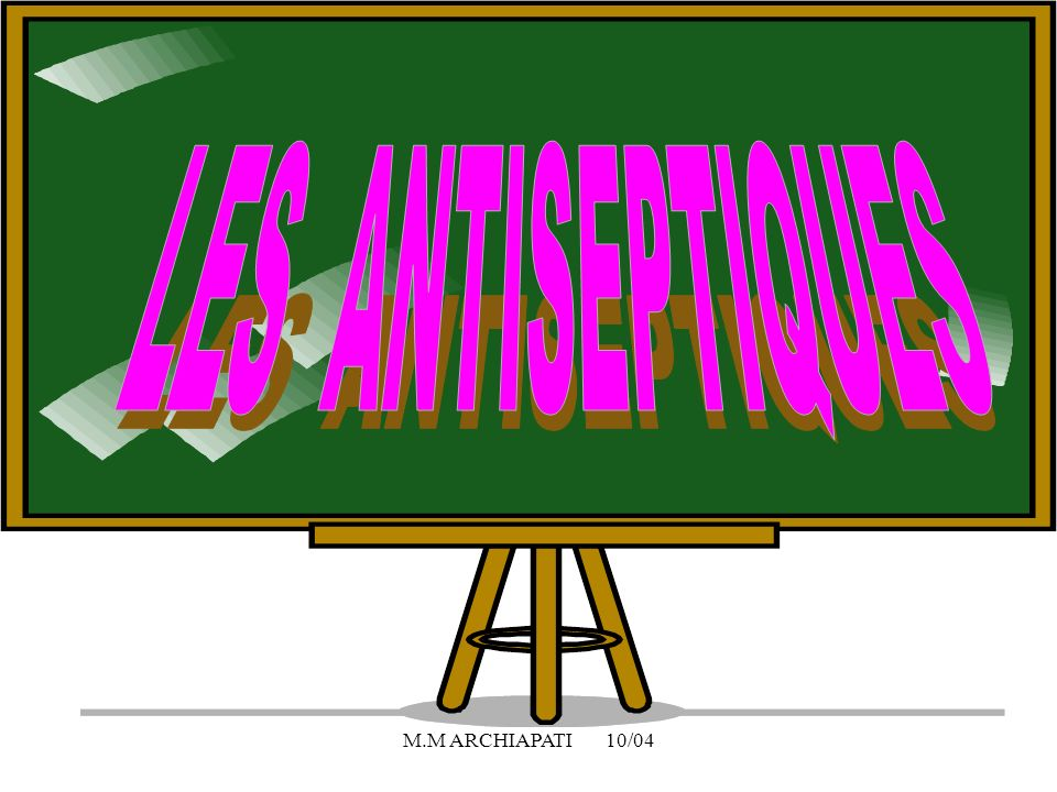LES ANTISEPTIQUES M.M ARCHIAPATI 10/04