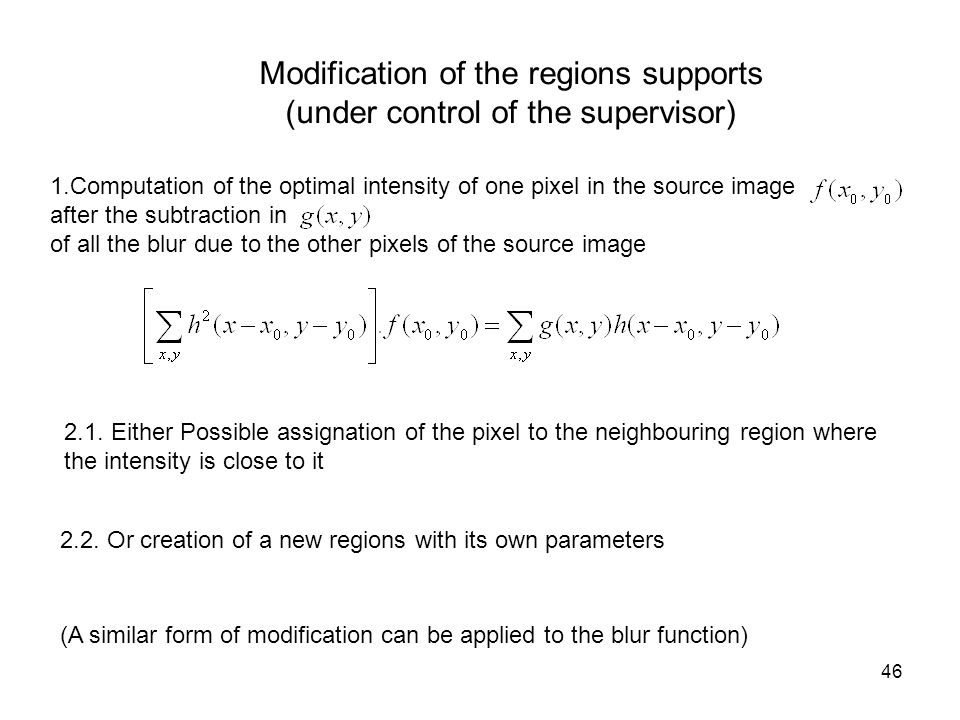Modification of the regions supports (under control of the supervisor)