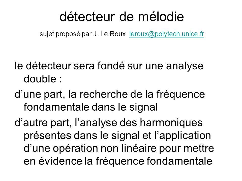détecteur de mélodie sujet proposé par J. Le Roux leroux@polytech