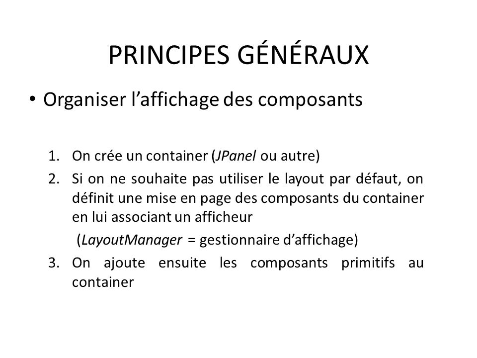 PRINCIPES GÉNÉRAUX Organiser l'affichage des composants
