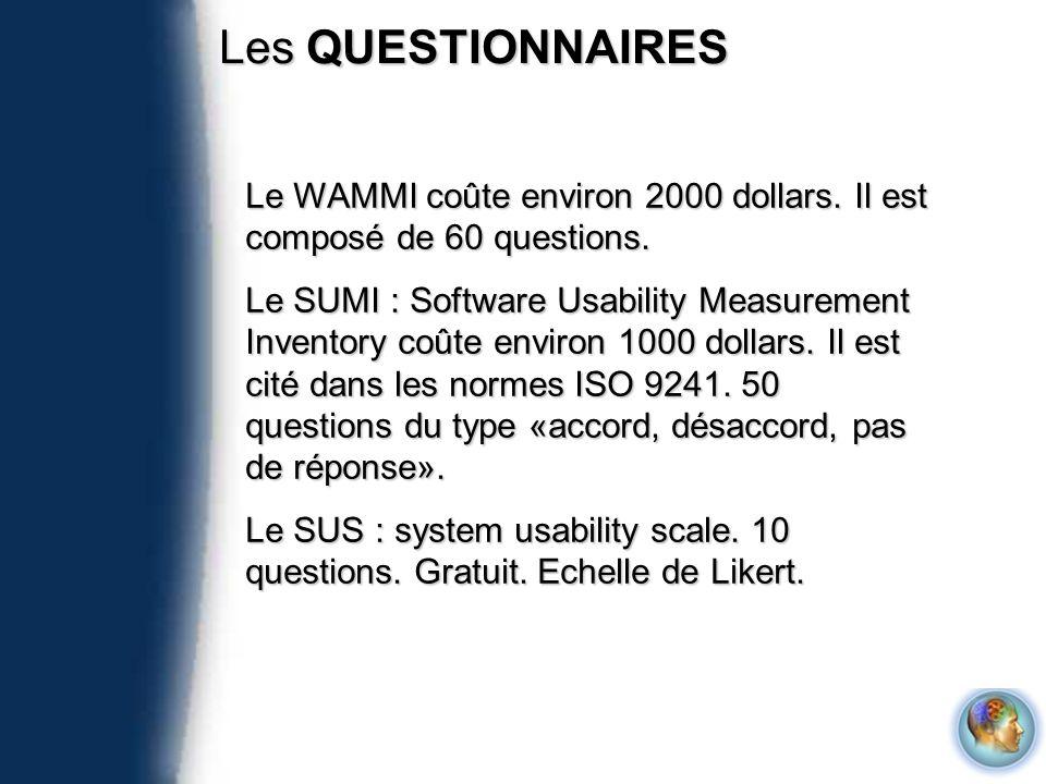 Les QUESTIONNAIRES Le WAMMI coûte environ 2000 dollars. Il est composé de 60 questions.
