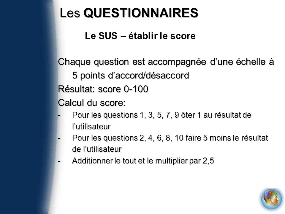 Les QUESTIONNAIRES Le SUS – établir le score