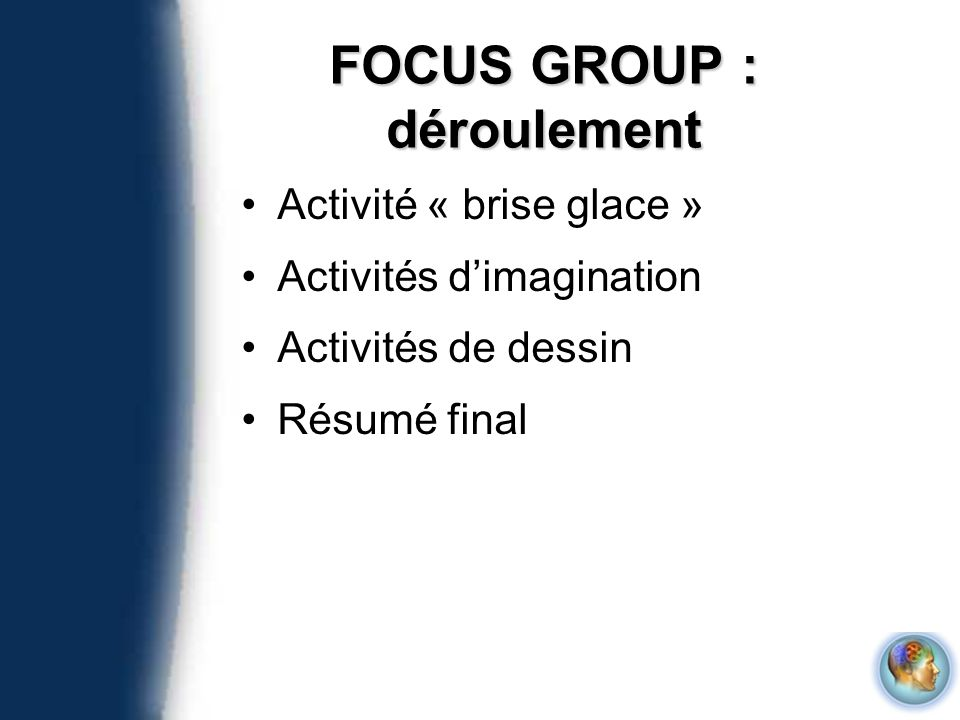 FOCUS GROUP : déroulement