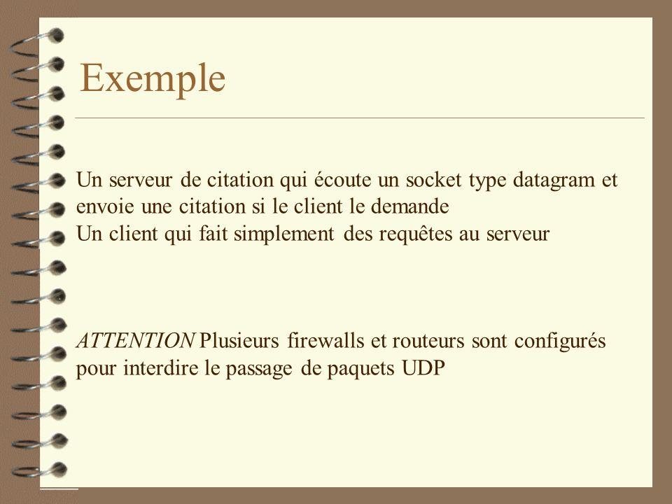 Exemple Un serveur de citation qui écoute un socket type datagram et