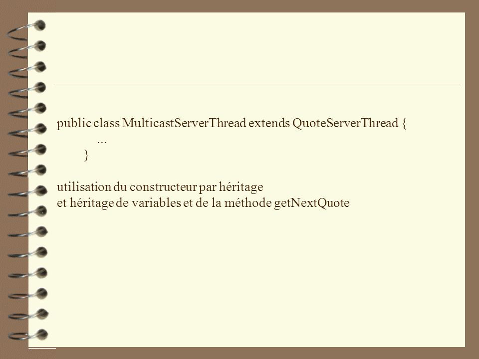 public class MulticastServerThread extends QuoteServerThread {