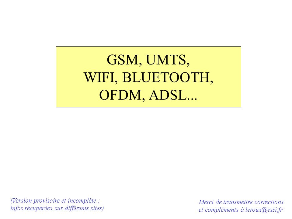 GSM, UMTS, WIFI, BLUETOOTH, OFDM, ADSL...