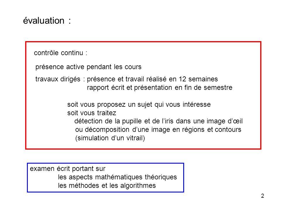 évaluation : contrôle continu : présence active pendant les cours