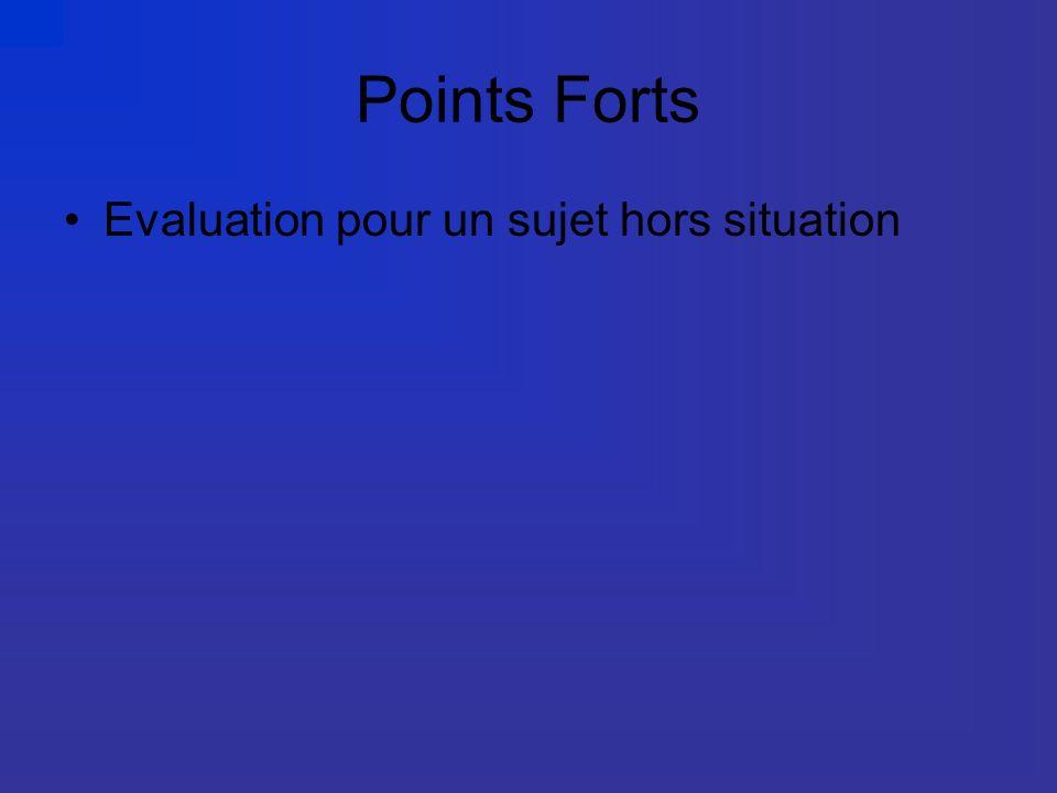 Points Forts Evaluation pour un sujet hors situation