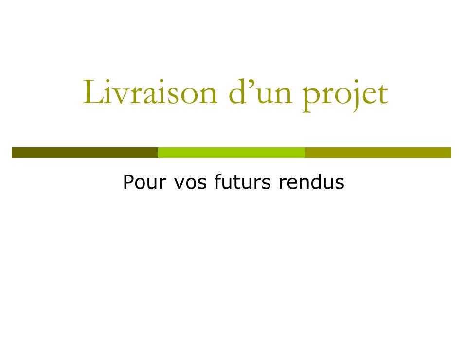 Livraison d'un projet Pour vos futurs rendus