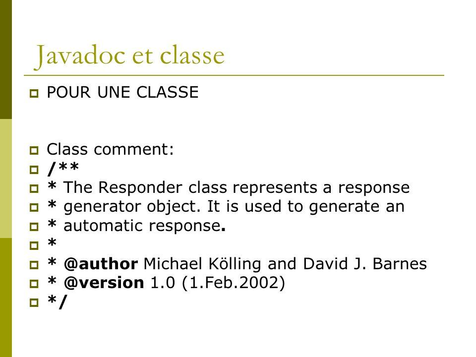 Javadoc et classe POUR UNE CLASSE Class comment: /**