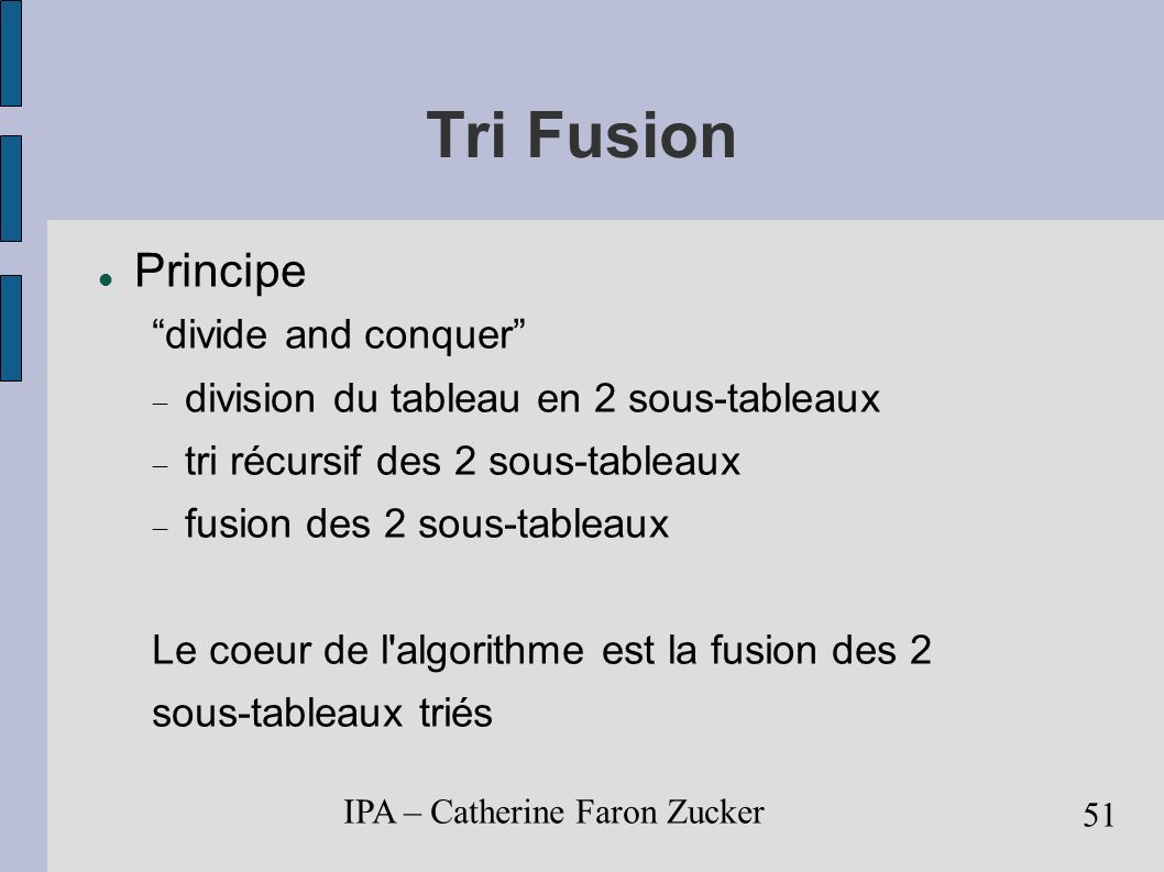 Tri Fusion Principe divide and conquer