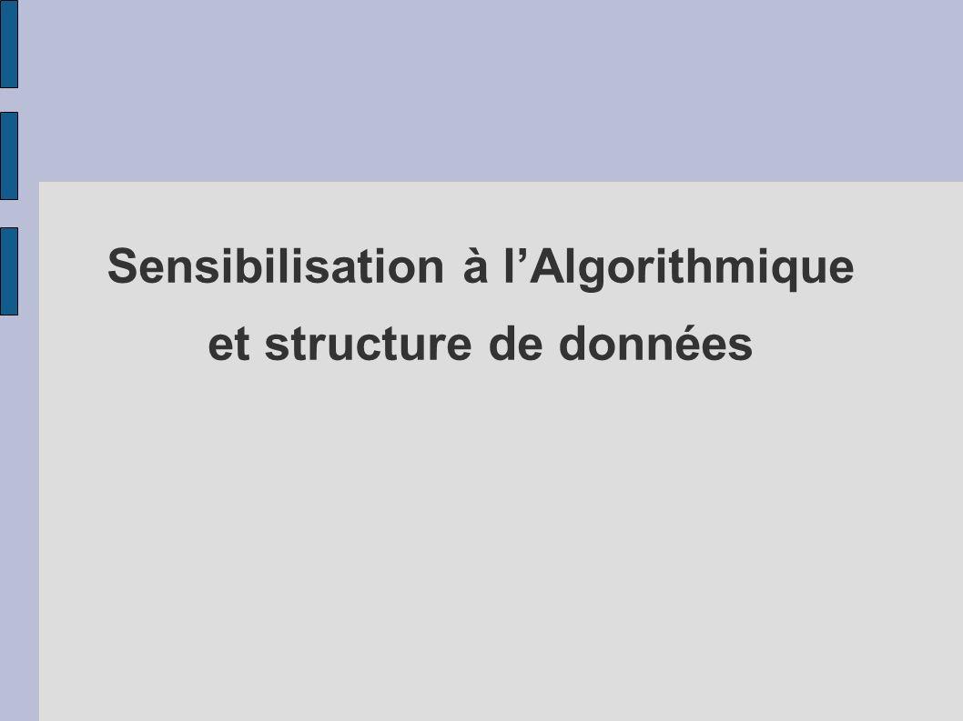 Sensibilisation à l'Algorithmique et structure de données