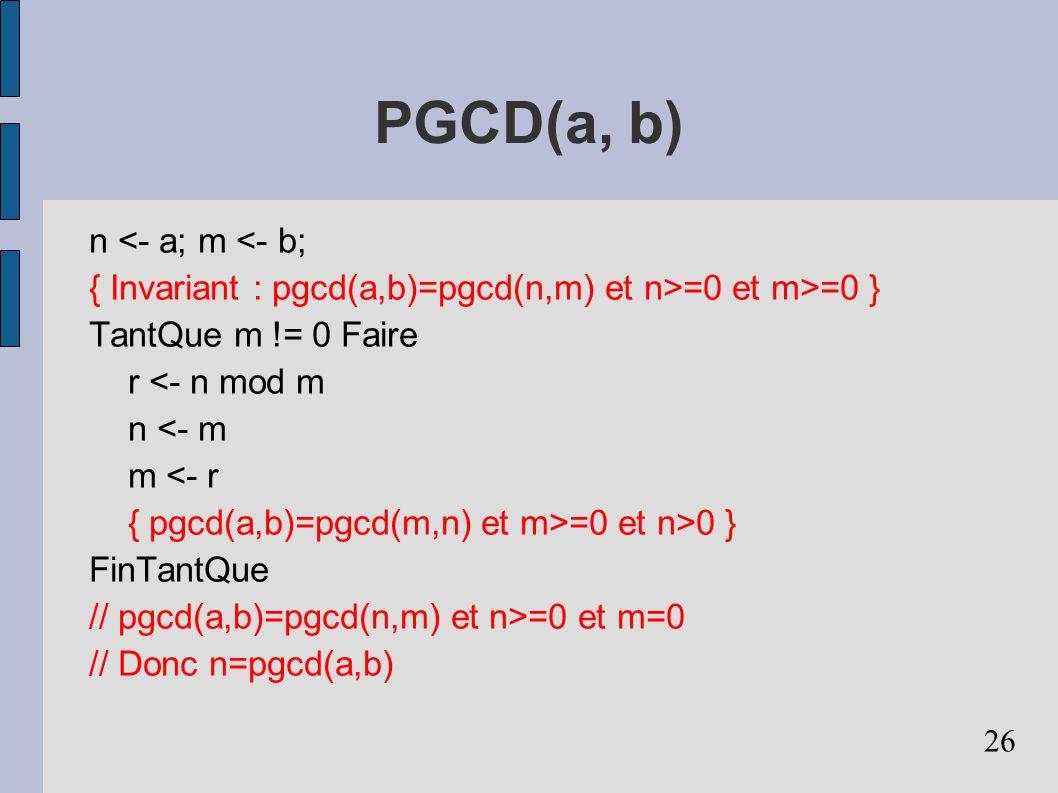 PGCD(a, b) n <- a; m <- b;