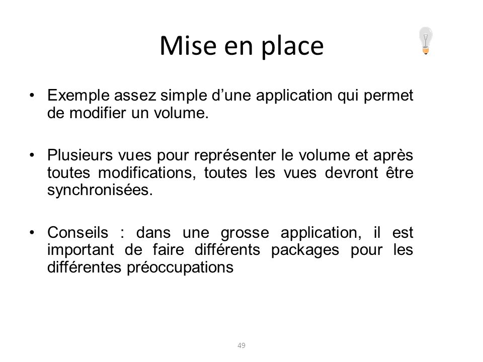 Mise en placeExemple assez simple d'une application qui permet de modifier un volume.