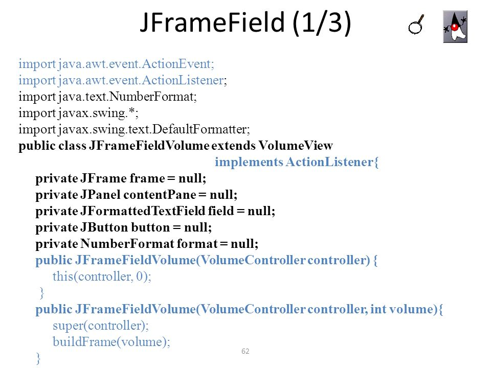 JFrameField (1/3) import java.awt.event.ActionEvent;