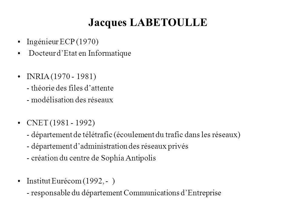Jacques LABETOULLE Ingénieur ECP (1970) Docteur d'Etat en Informatique