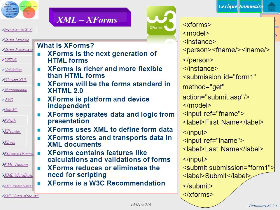26/03/2017 XML – XForms. <xforms> <model> <instance> <person><fname/><lname/> </person> </instance> <submission id= form1