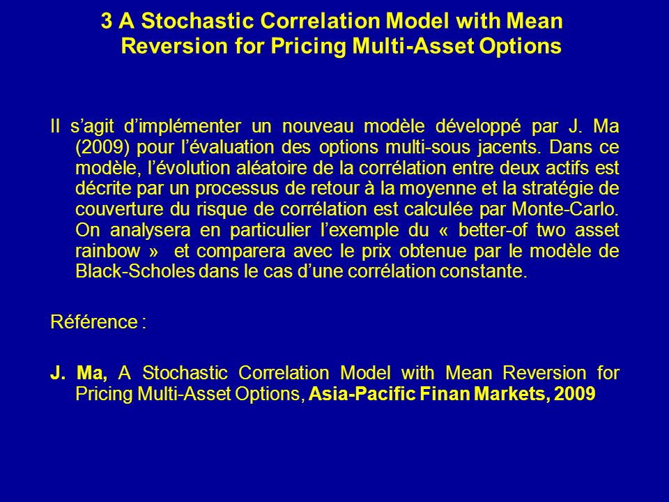 3 A Stochastic Correlation Model with Mean Reversion for Pricing Multi-Asset Options