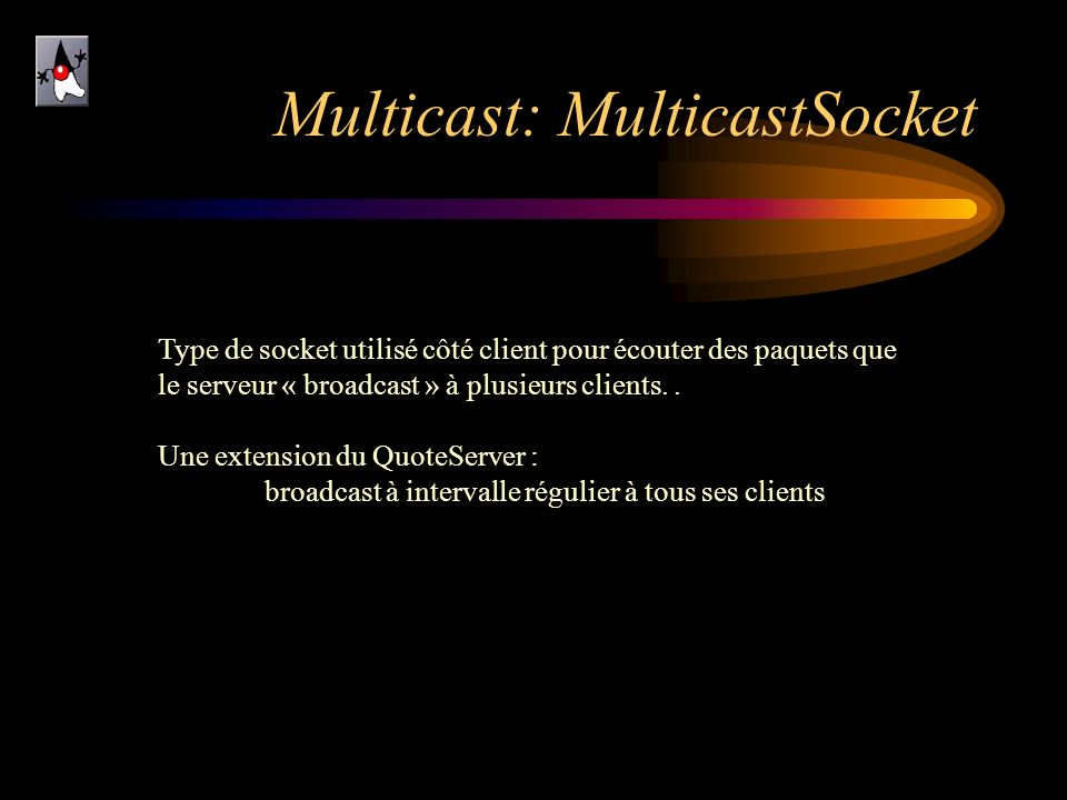 Multicast: MulticastSocket