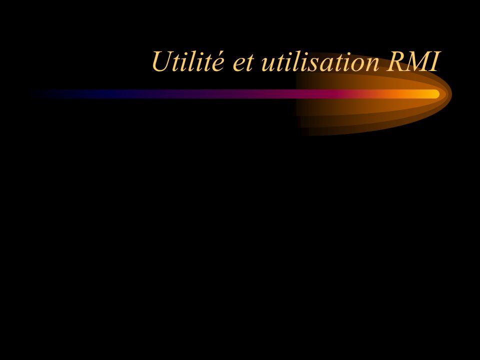 Utilité et utilisation RMI