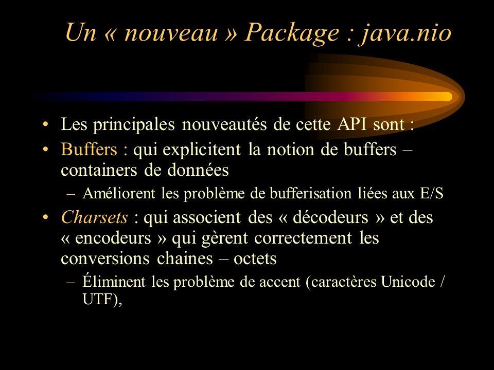 Un « nouveau » Package : java.nio