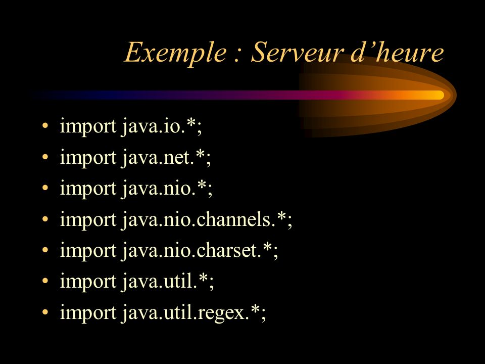Exemple : Serveur d'heure