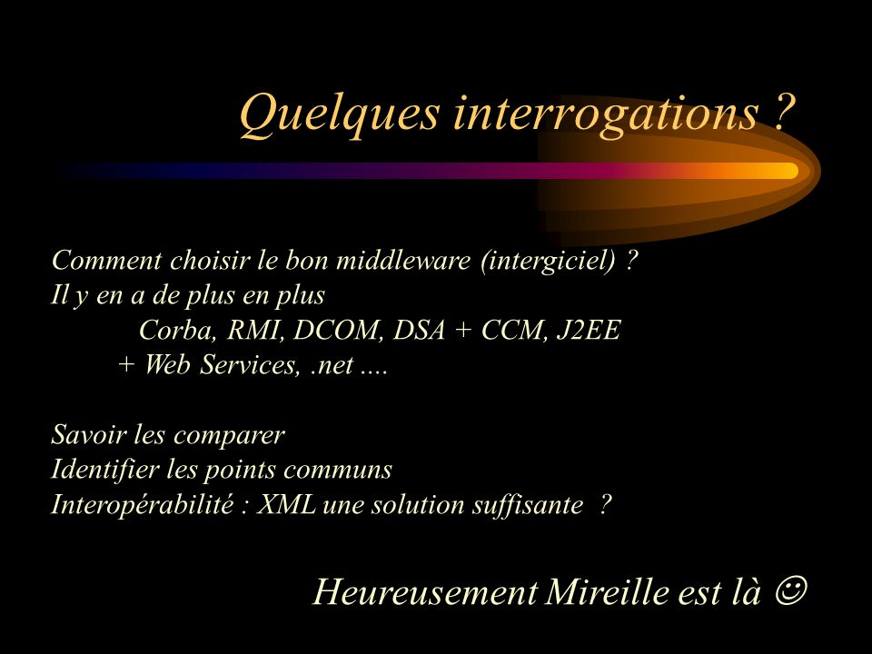 Quelques interrogations