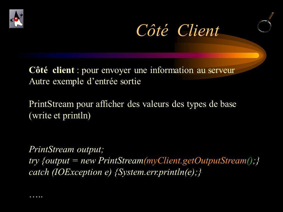 Côté Client Côté client : pour envoyer une information au serveur