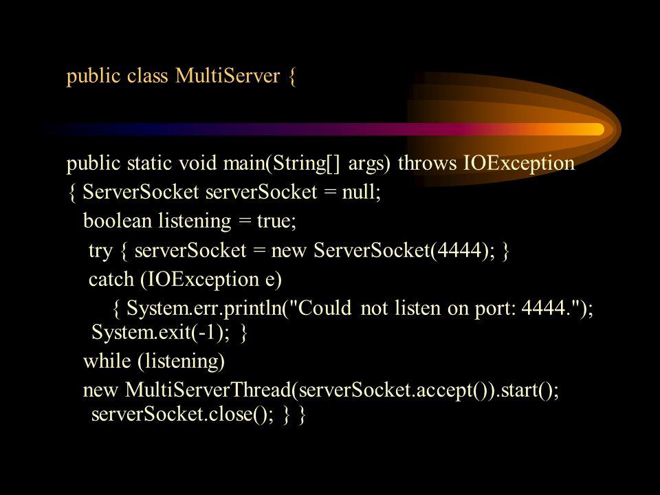 public class MultiServer {