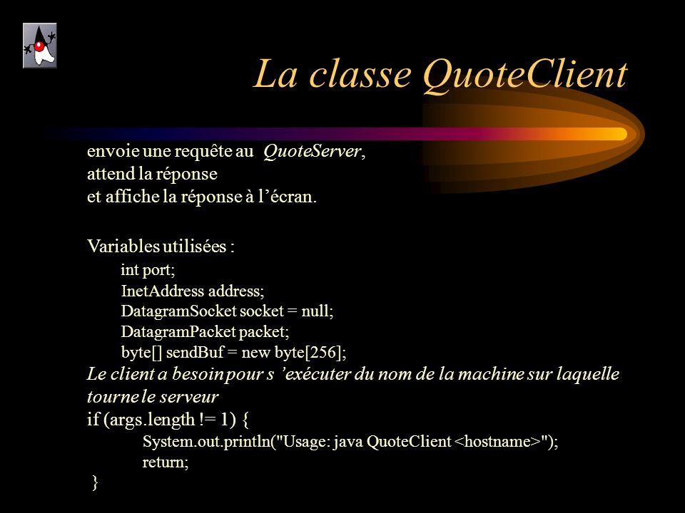 La classe QuoteClient envoie une requête au QuoteServer,