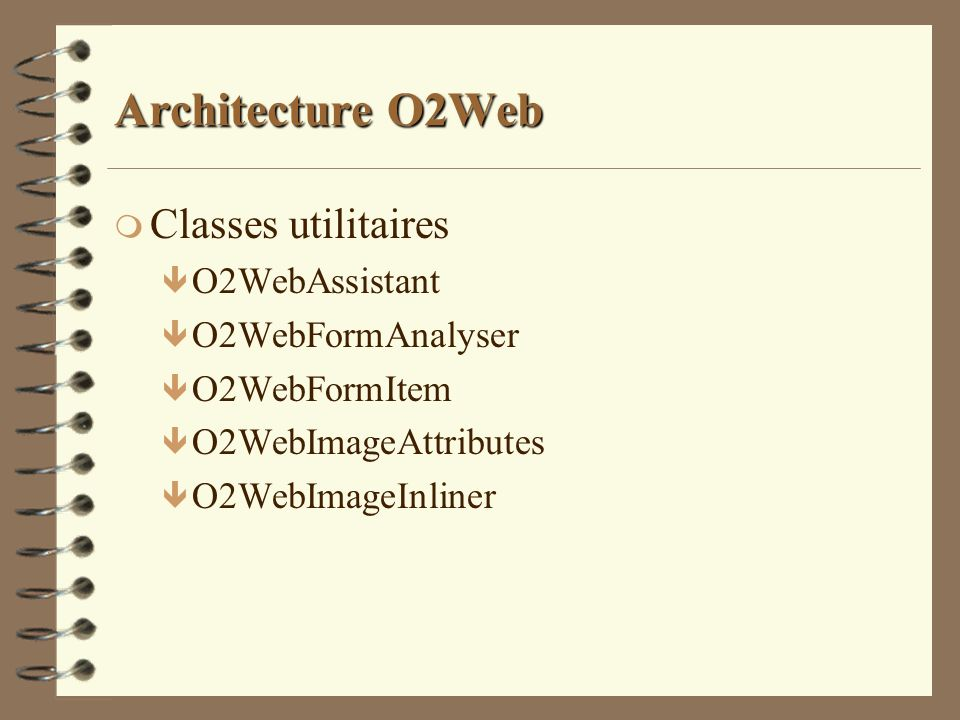 Architecture O2Web Classes utilitaires O2WebAssistant