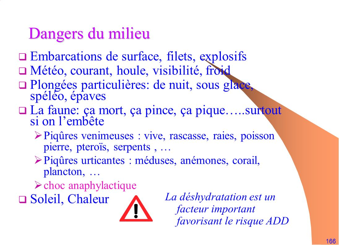 Dangers du milieu Embarcations de surface, filets, explosifs