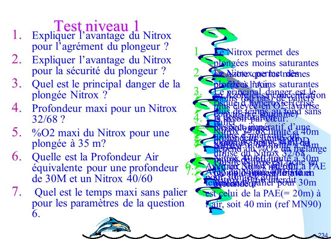 Test niveau 1 Expliquer l'avantage du Nitrox pour l'agrément du plongeur Expliquer l'avantage du Nitrox pour la sécurité du plongeur