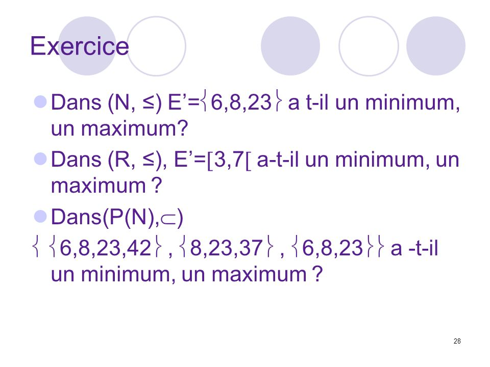 Exercice Dans (N, ≤) E'=6,8,23 a t-il un minimum, un maximum