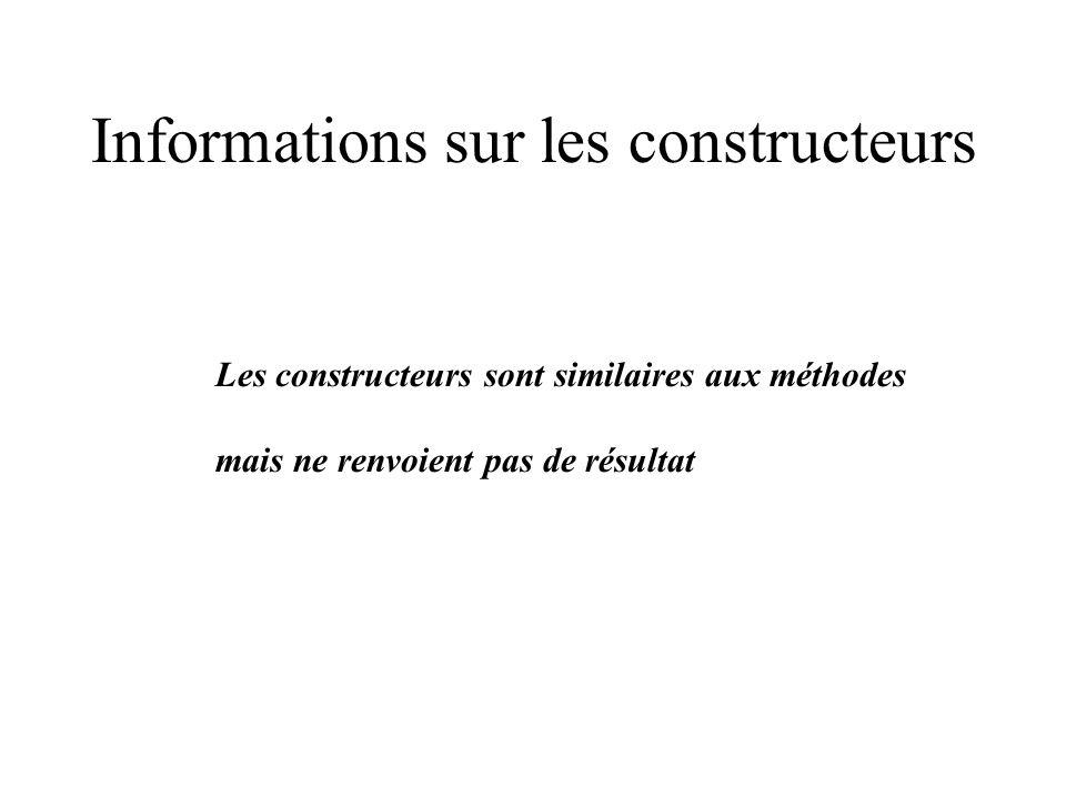 Informations sur les constructeurs