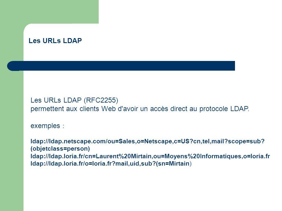 permettent aux clients Web d avoir un accès direct au protocole LDAP.