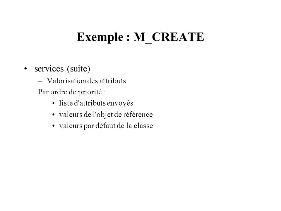 Exemple : M_CREATE services (suite) Valorisation des attributs