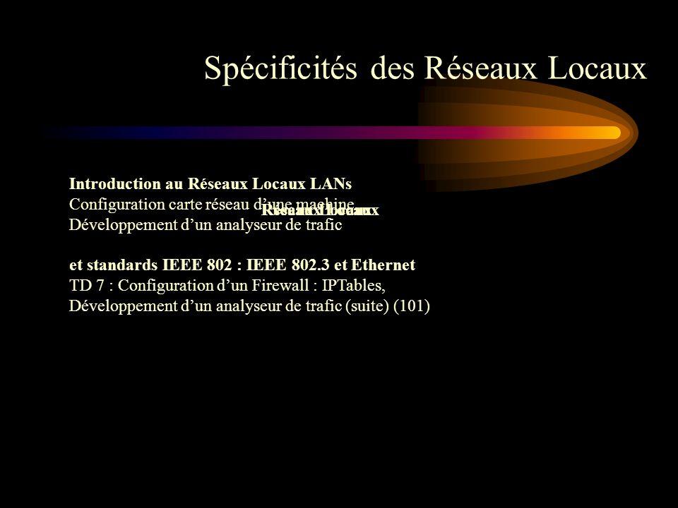 Spécificités des Réseaux Locaux