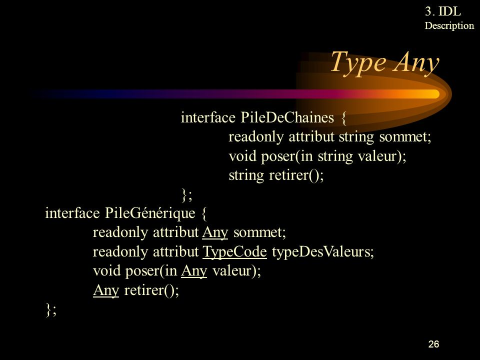 Type Any interface PileDeChaines { readonly attribut string sommet;