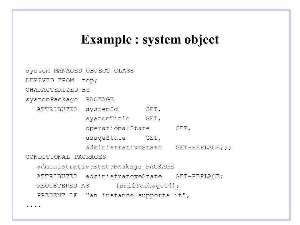 Example : system object