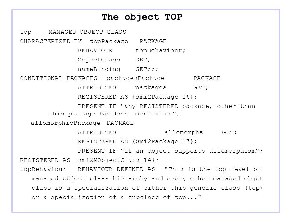 The object TOP top MANAGED OBJECT CLASS
