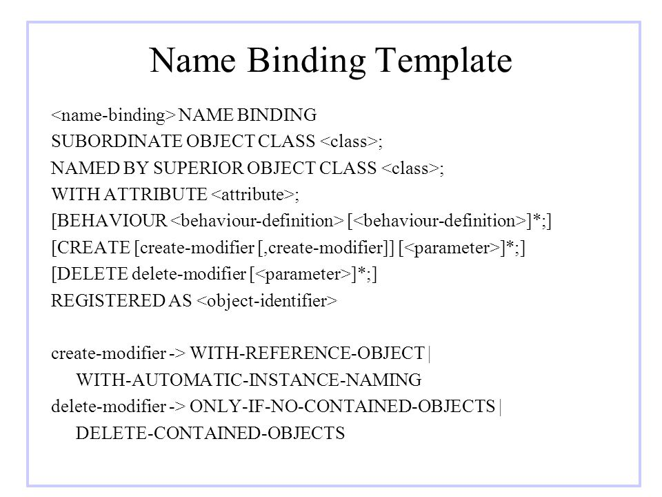 Name Binding Template <name-binding> NAME BINDING