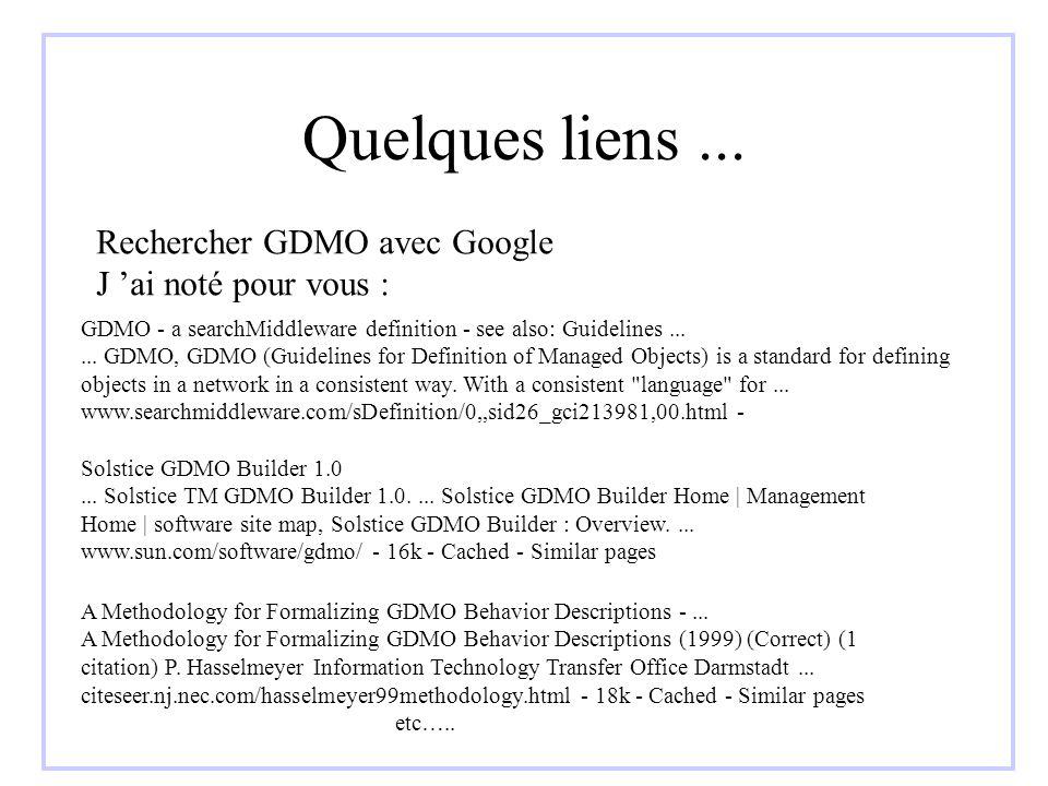 Quelques liens ... Rechercher GDMO avec Google J 'ai noté pour vous :