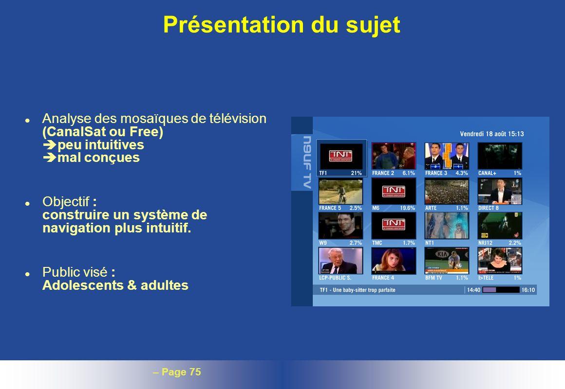 Présentation du sujet Analyse des mosaïques de télévision (CanalSat ou Free) peu intuitives mal conçues.
