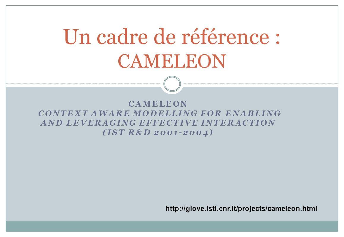 Un cadre de référence : CAMELEON