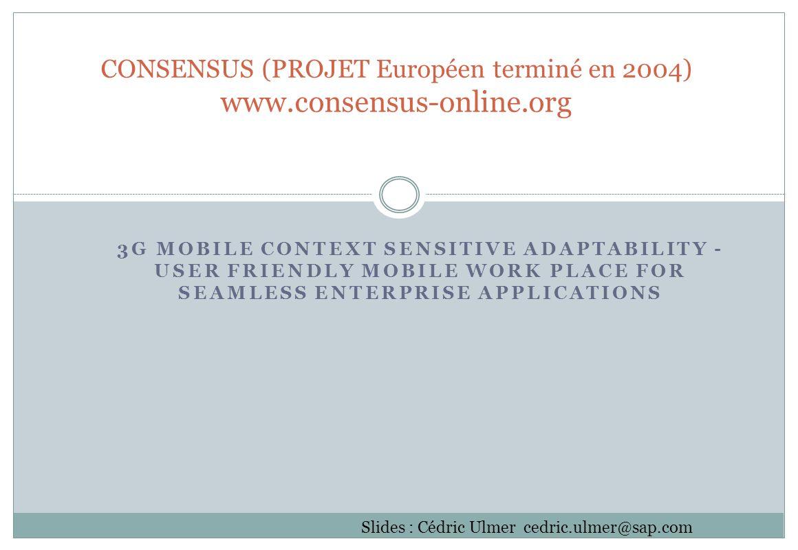 CONSENSUS (PROJET Européen terminé en 2004) www.consensus-online.org